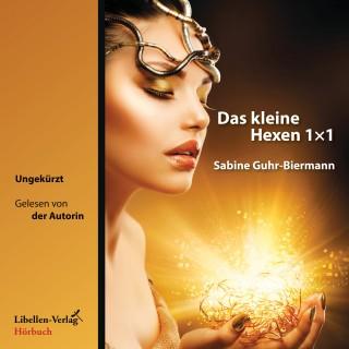 Sabine Guhr-Biermann: Das kleine Hexen 1×1