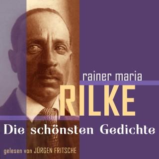 Rainer Maria Rilke: Rainer Maria Rilke: Die schönsten Gedichte