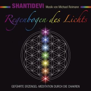 Shantidevi: Regenbogen des Lichts. Geführte Erzengel-Meditation durch die Chakren