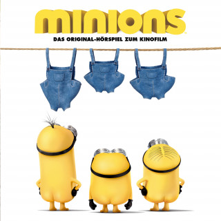 Brian Lynch, James Rado, Arthur Freed, Thomas Karallus, Gerome Ragni: Minions (Das Original-Hörspiel zum Kinofilm)