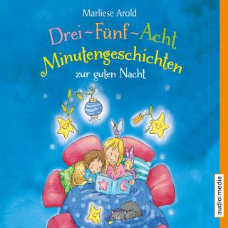 Marlise Arold: Drei-Fünf-Acht-Minutengeschichten zur guten Nacht