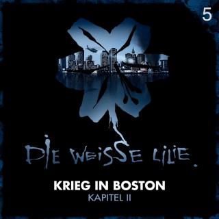 Benjamin Oechsle, Timo Kinzel: 05: Krieg in Boston - Kapitel II