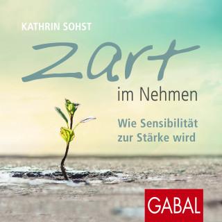 Kathrin Sohst: Zart im Nehmen