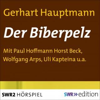 Gerhart Hauptmann: Der Biberpelz