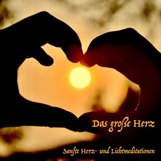 Yella A. Deeken: Das große Herz: Tägliche Meditationen für die innere Heilung