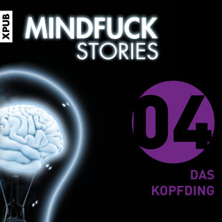 Christian Hardinghaus: Mindfuck Stories - Folge 4