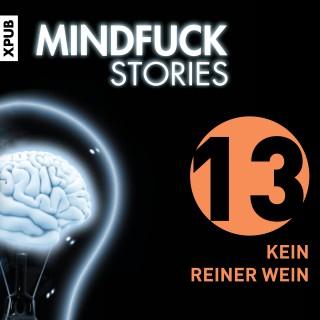 Christian Hardinghaus: Mindfuck Stories - Folge 13