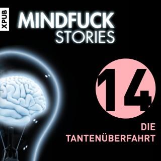 Christian Hardinghaus: Mindfuck Stories - Folge 14