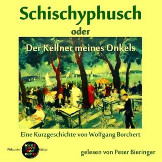Wolfgang Borchert: Schischyphusch