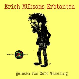 Erich Mühsam: Erich Mühsams Erbtanten