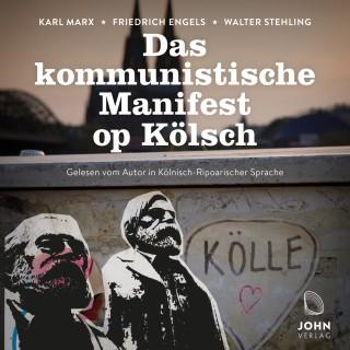 Karl Marx, Friedrich Engels, Walter Stehling: Das kommunistische Manifest op Kölsch - Mundart-Ausgabe