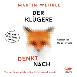 Martin Wehrle: Der Klügere denkt nach