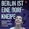 Lea Streisand: Berlin ist eine Dorfkneipe