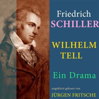 Friedrich Schiller: Friedrich von Schiller: Wilhelm Tell. Ein Drama