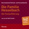 Wolf Schmidt: Die Familie Hesselbach - Die Festaufführung