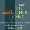Kurt Tucholsky: Kurt Tucholsky: Satiren, Glossen, Prosa und Gedichte