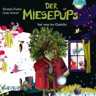 Kirsten Fuchs: Der Miesepups hat was im Gesicht