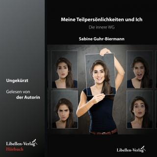 Sabine Guhr-Biermann: Meine Teilpersönlichkeiten und Ich