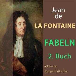 Jean De La Fontaine: Fabeln von Jean de La Fontaine: 2. Buch