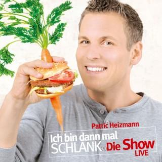 Patric Heizmann: Ich bin dann mal schlank - Die Show