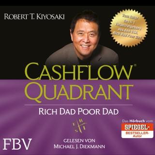 Robert T. Kiyosaki: Cashflow Quadrant: Rich Dad Poor Dad
