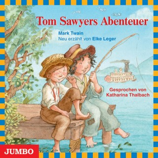 Mark Twain, Elke Leger: Tom Sawyers Abenteuer