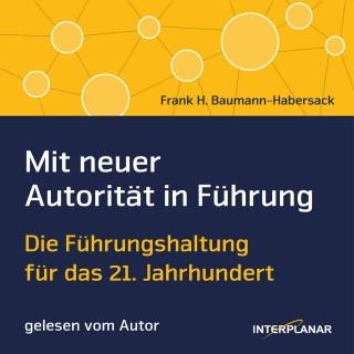 Frank H. Baumann-Habersack: Mit neuer Autorität in Führung