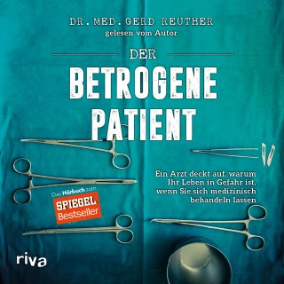 Gerd Reuther: Der betrogene Patient
