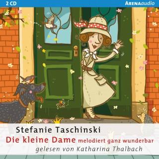 Stefanie Taschinski: Die kleine Dame (4). Die kleine Dame melodiert ganz wunderbar