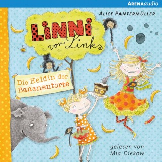 Alice Pantermüller: Linni von Links (4). Die Heldin der Bananentorte