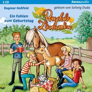 Dagmar Hoßfeld: Ponyclub Löwenzahn (2). Ein Fohlen zum Geburtstag