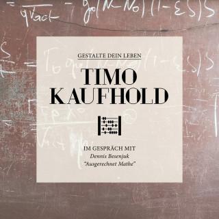 Timo Kaufhold: Gestalte dein Leben - Ausgerechnet Mathe