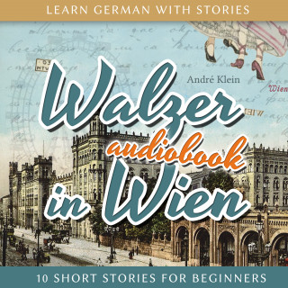 André Klein: Learn German with Stories: Walzer in Wien - 10 Short Stories for Beginners