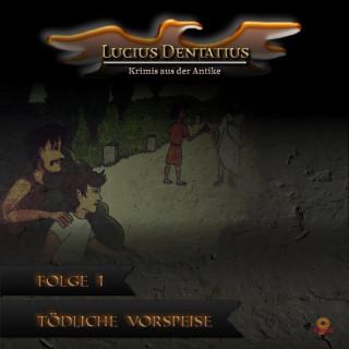 Lucius Dentatius: Tödliche Vorspeise, Folge 1