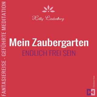 Helly Lindenberg, Christiane Heyn: Mein Zaubergarten - Fantasiereise - Geführte Meditation