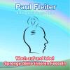 Paul Fleiter: Erfolg durch innere Ruhe - Wach auf und lebe! Sprenge deine inneren Fesseln