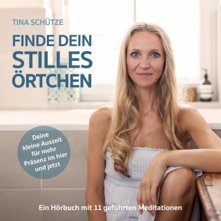 Tina Schütze: Finde dein stilles Örtchen