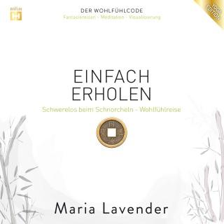 Maria Lavender: Einfach Erholen: Schwerelos beim Schnorcheln - Wohlfühlreise