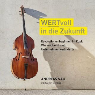 Andreas Nau, Martin Gehring: Wertvoll in die Zukunft