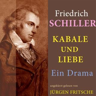 Friedrich Schiller: Friedrich Schiller: Kabale und Liebe. Ein Drama