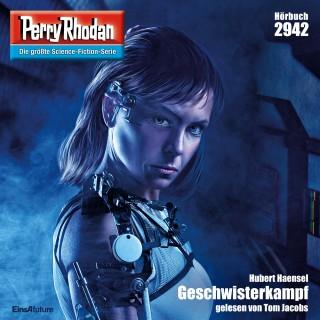Hubert Haensel: Perry Rhodan 2942: Geschwisterkampf