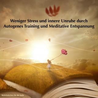 Patrick Lynen: Weniger Stress und innere Unruhe durch Autogenes Training und Meditative Entspannung