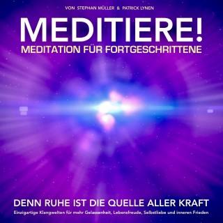Patrick Lynen: Meditation für Fortgeschrittene: Durch Meditieren und Achtsamkeit Ängste und Stress reduzieren
