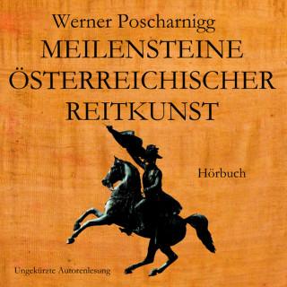 Werner Poscharnigg: Meilensteine österreichischer Reitkunst