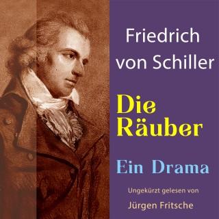 Friedrich Schiller: Friedrich von Schiller: Die Räuber. Ein Drama
