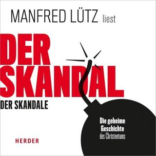 Manfred Lütz: Der Skandal der Skandale