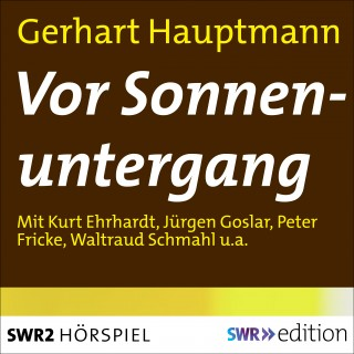 Gerhart Hauptmann: Vor Sonnenuntergang