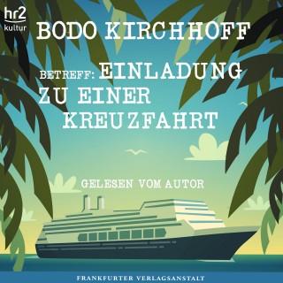 Bodo Kirchhoff: Betreff: Einladung zu einer Kreuzfahrt
