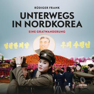 Rüdiger Frank: Unterwegs in Nordkorea: Eine Gratwanderung