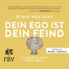 Ryan Holiday, Thomas Pfeiffer, Cornelia Stoll: Dein Ego ist dein Feind